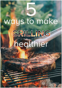 5 ways to make grilling more healthy