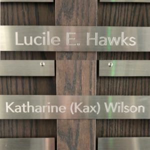 Donor recognition name plates for Lucile Hawks and Katharine Wilson