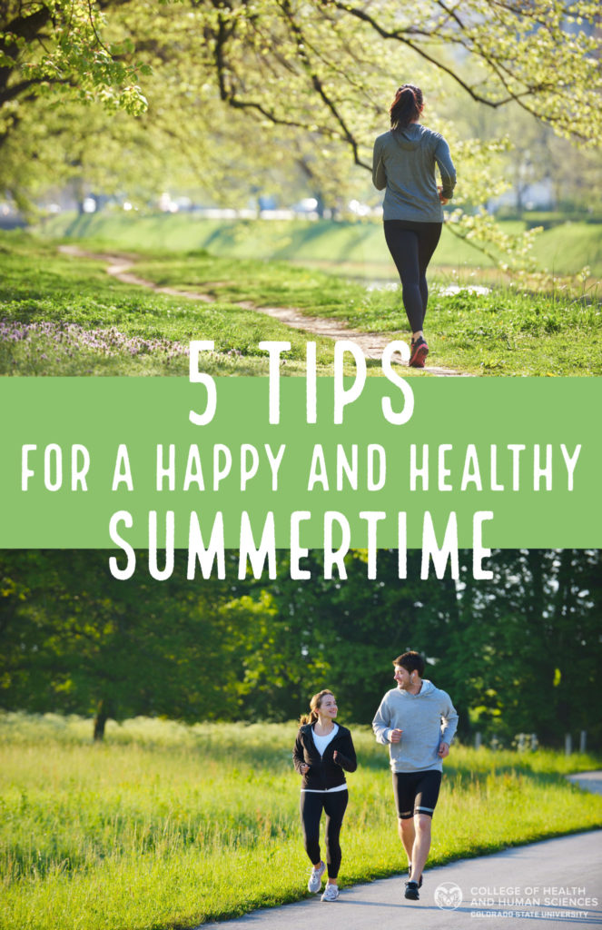 Five tips for a happy and healthy summer.