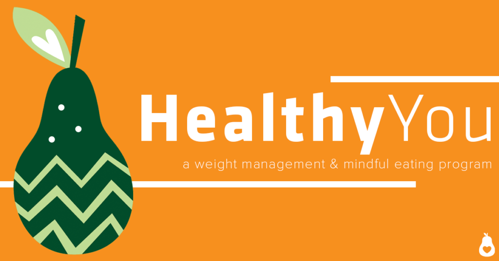 Healthy You: a weight management & mindful eating program.