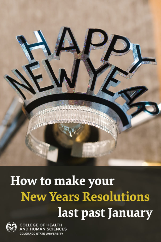 "Graphic with Happy New Year and ""How to make your New Year's resolutions last past January"""