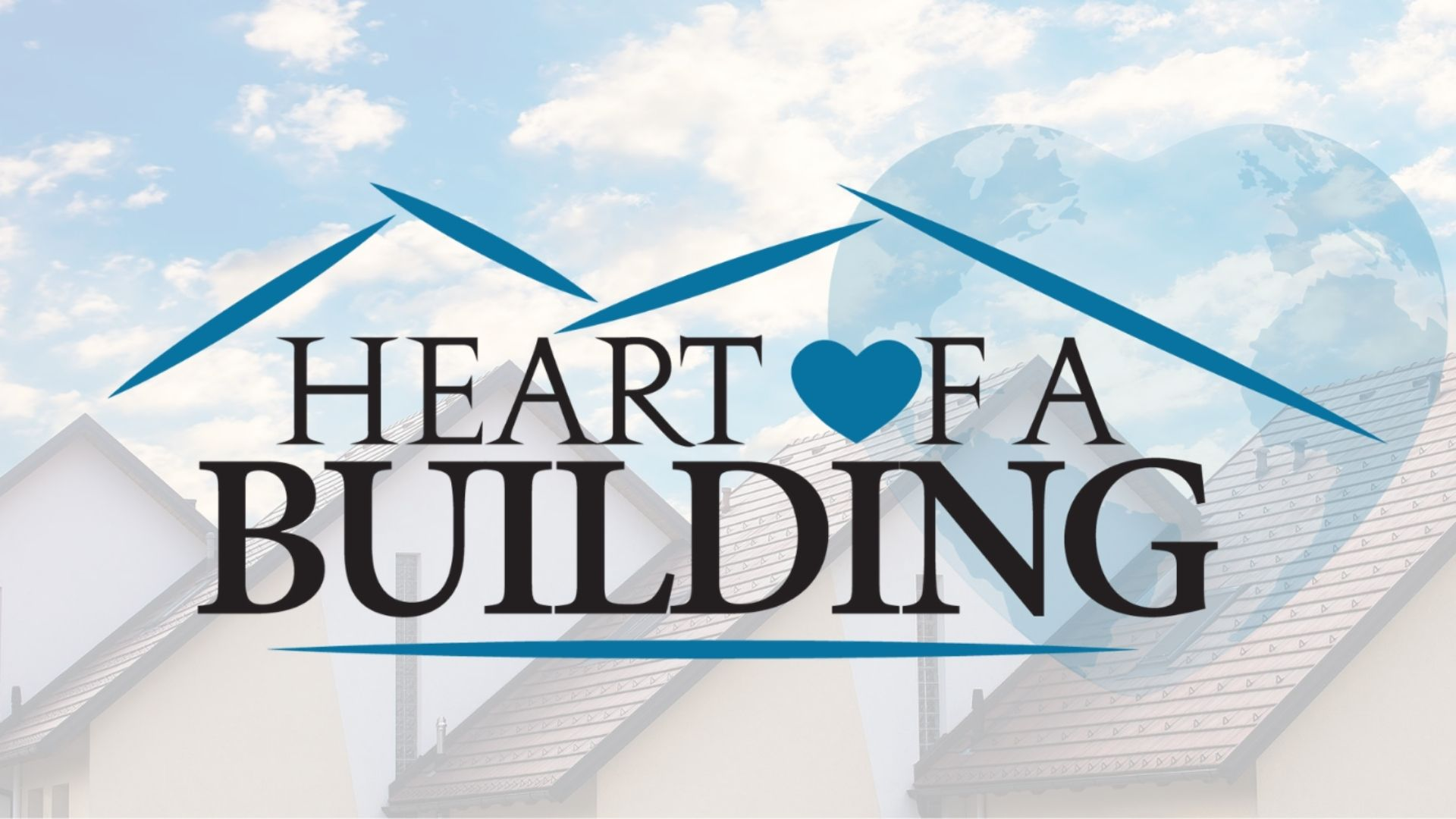 Heart of a Building graphic